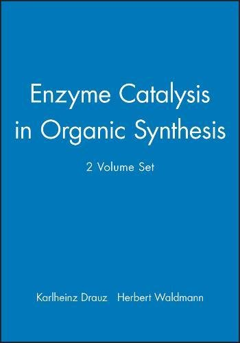Enzyme Catalysis in Organic Synthesis: A Comprehensive: Drauz and Waldmann