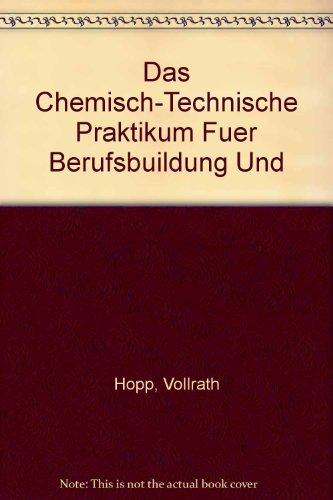 9783527286256: Das Chemisch-Technische Praktikum Fuer Berufsbuildung Und