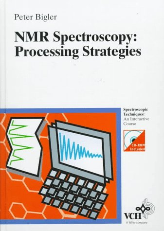 9783527288120: NMR-Spectroscopy: Processing Strategies (Spectroscopic Techniques : An Interactive Course)