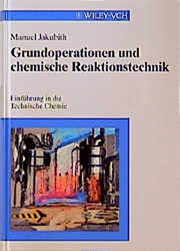 9783527288700: Grundoperationen und Chemische Reaktionstechnik: Einfuhrung in die Technische Chemie