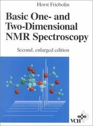 9783527290598: Basic One- and Two-Dimensional NMR Spectroscopy, 2nd Enlarged Edition