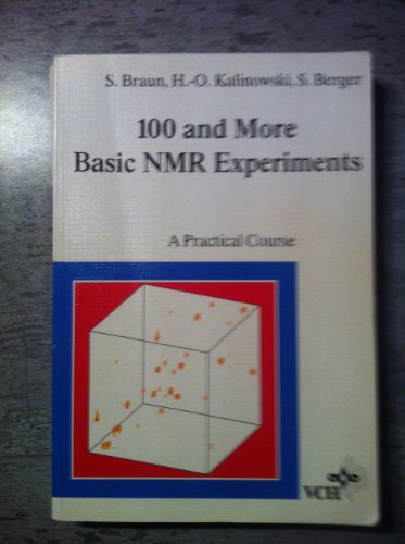 100 and More Basic NMR Experiments: s. Braun, H.-O. Kalinowski und S. Berger: