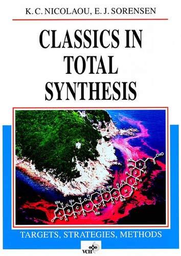 Classics in Total Synthesis: Nicolaou, K. C.; Sorensen, E. J.
