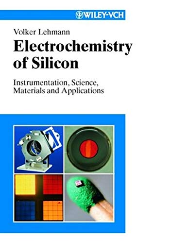 9783527293216: Electrochemistry of Silicon: Instrumentation, Science, Materials and Applications