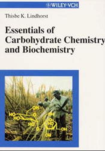 9783527295432: Essentials of Carbohydrate Chemistry and Biochemistry