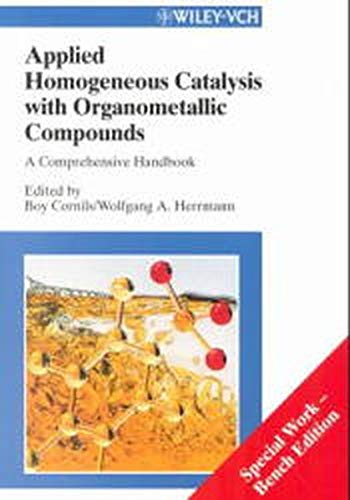 9783527295944: Applied Homogeneous Catalysis with Organometallic Compounds: A Comprehensive Handbook in Two Volumes