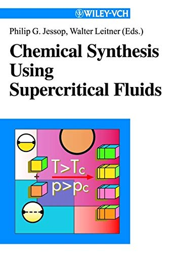 9783527296057: Chemical Synthesis Using Supercritical Fluids