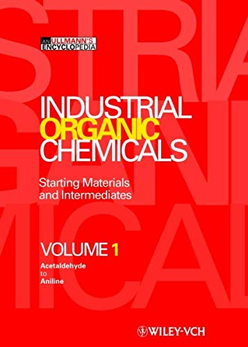 Industrial Organic Chemicals: Starting Materials and Intermediates: Editor-Hans-Jürgen Arpe