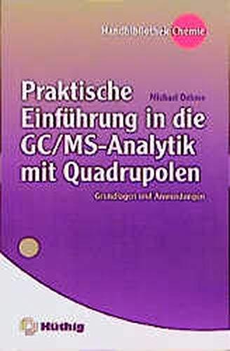 9783527297184: Praktische Einführung in GC/MS-Analytik mit Quadrupolen: Grundlagen und Anwendungen (German Edition)