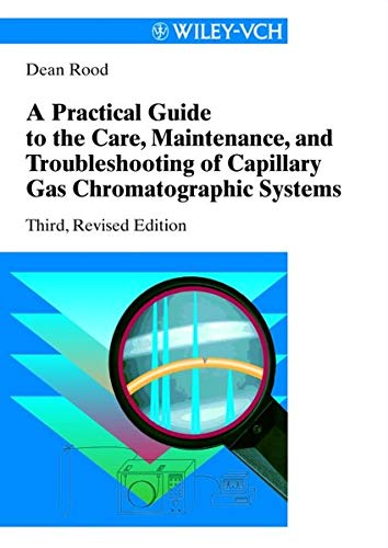 9783527297504: Practical Guide to the Care, Maintainance and Troubleshooting of Capillary Gas Chromatographic Systems