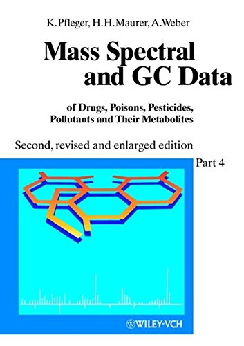 9783527297931: Mass Spectral and GC Data of Drugs, Poisons, Pesticides, Pollutants and Their Metabolites, Mass Spectral and GC Data of Drugs, Poisons, Pesticides, ... and Their Metabolites: Parts I-IV (Pts. 1-4)
