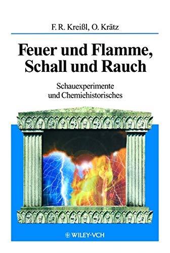 9783527298181: Feuer Und Flamme, Schall Und Rauch. Schauexeperimente Und Chemiehistorisches (Paper Only)
