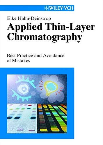 Applied Thin-Layer Chromatography : Best Practice and: Elke Hahn-Deinstrop