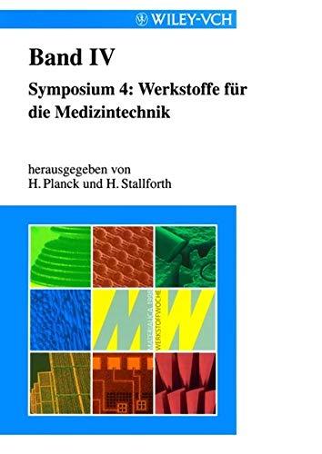 Symposium 4: Werkstoffe für die Medizintechnik: Band: Heinrich Planck (Autor)