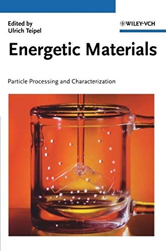 9783527302406: Energetic Materials: Processing and Characterization of Particles