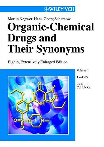 Organic-Chemical Drugs and Their Synonyms, 8th Edition: Martin Negwer, Hans
