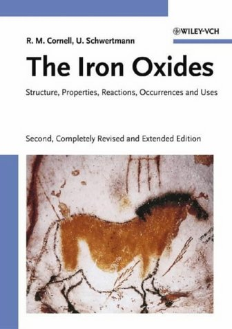 9783527302741: The Iron Oxides: Structure, Properties, Reactions, Occurences and Uses