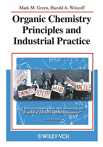 Organic Chemistry Principles and Industrial Practice: Green, Mark M.