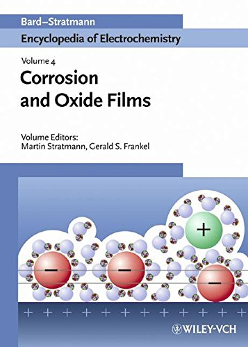 9783527303960: Encyclopedia of Electrochemistry, Corrosion and Oxide Films (Volume 4)