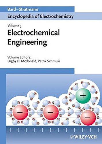 Encyclopedia of Electrochemistry, Electrochemical Engineering (Volume 5): Editor-Allen J. Bard;