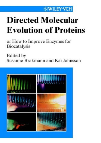 Directed Molecular Evolution of Proteins: Susanne Brakmann