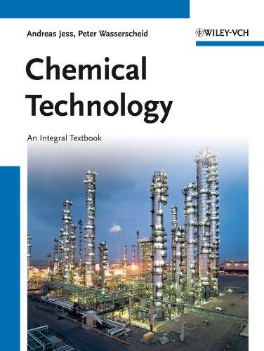 9783527304462: Chemical Technology: An Integral Textbook