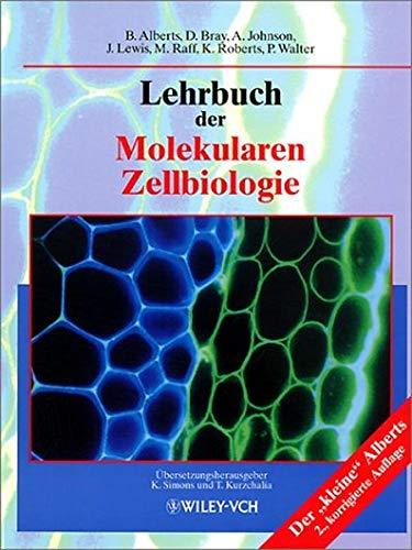Lehrbuch der Molekularen Zellbiologie (German Edition) (3527304932) by Alberts, Bruce; Lewis, Julian; Raff, Martin; Raff, Martin; Walter, Peter; Johnson, Alexander; Bray, Dennis