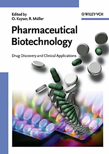 Pharmaceutical Biotechnology: Drug Discovery and Clinical Applications: Editor-Oliver Kayser; Editor-Rainer