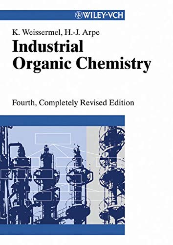 Industrial Organic Chemistry 4th, Completely Revised ed.: Weissermel, Klaus