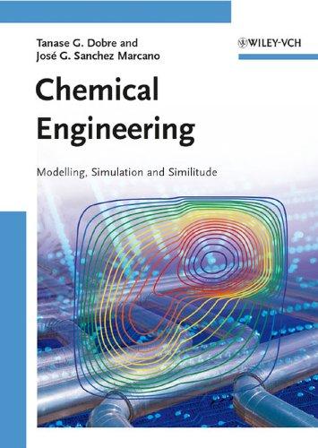 Chemical Engineering: Modeling, Simulation and Similitude: Sanchez Marcano, José