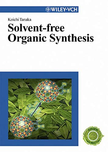 9783527306121: Solvent-free Organic Synthesis (Green chemistry)