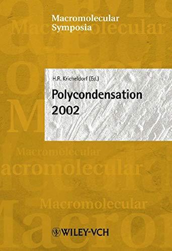 Polycondensation 2002 (Macromolecular Symposia, 199): Kricheldorf, Hans R.;