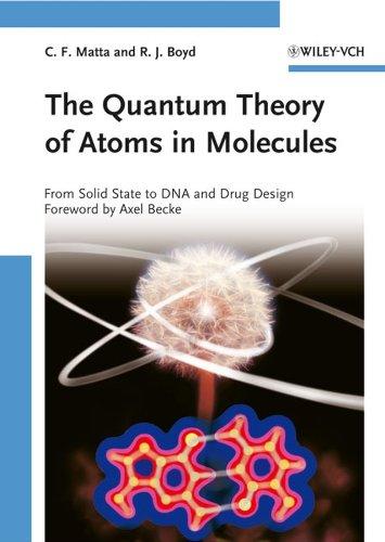 The Quantum Theory of Atoms in Molecules: Editor-Ch?rif F. Matta;