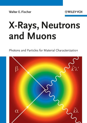 X-Rays, Neutrons and Muons [Paperback] [Sep 24,