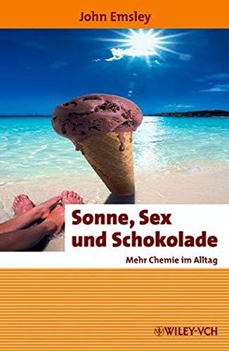 Sonne, Sex und Schokolade (Erlebnis Wissenschaft) (German Edition) (9783527307906) by Emsley, John