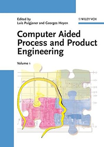 Computer Aided Process and Product Engineering (CAPE): 2 Volume Set