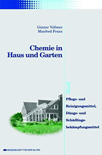 9783527308774: Chemie in Haus Und Garten - Pflege Und Reiningungsmittel, Dunge Und Schadlingsbekampfungsmittel