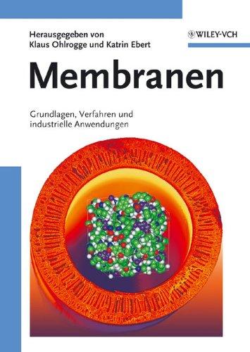 Membranen: Grundlagen, Verfahren und Industrielle Anwendungen (German Edition): Wiley-VCH