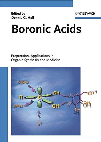 Boronic Acids: Preparation and Applications in Organic: Editor-Dennis G. Hall