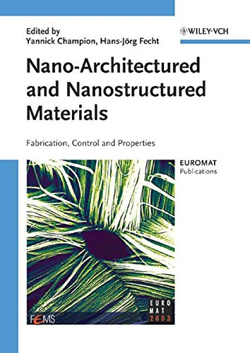 9783527310081: Nano Architectured and Nanostructured Materials: Fabrication, Control and Properties