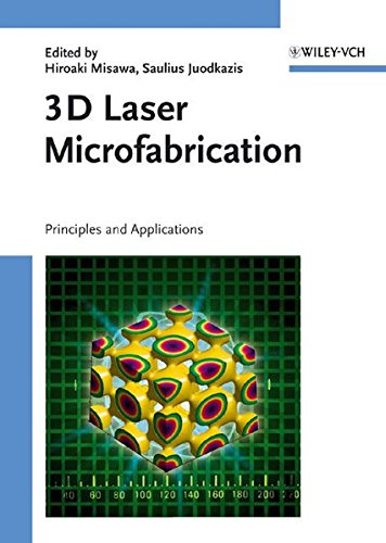 9783527310555: 3D Laser Microfabrication: Principles and Applications