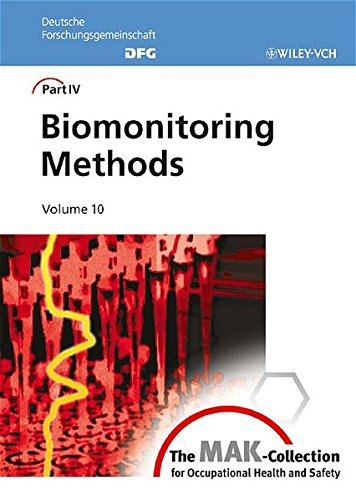 9783527311378: The MAK-Collection for Occupational Health and Safety: Part IV: Biomonitoring Methods (The MAK-Collection for Occupational Health and Safety. Part IV: ... Biomonitoring Methods (DFG)) (Pt. 4, v. 10)