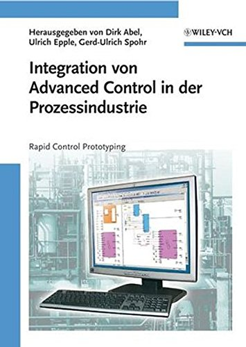 Integration von Advanced Control in der Prozessindustrie: Rapid Control Prototyping (English, ...