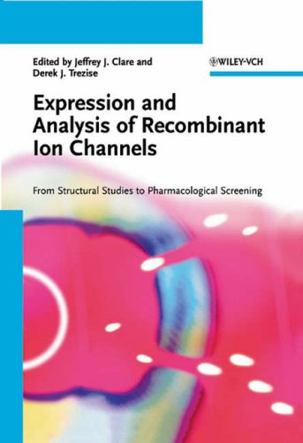 Expression and Analysis of Recombinant Ion Channels: Jeffrey J. Clare