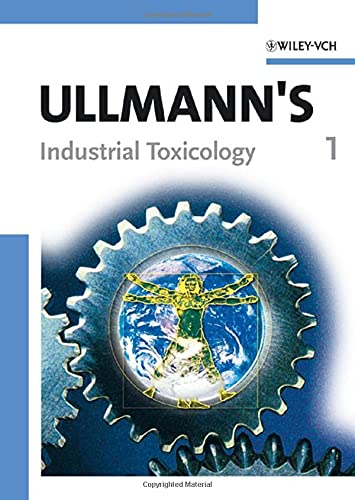 [2 Volume set-complete] Ullmann's Industrial Toxicology. Volume 1 Toxicology in Occupational and ...