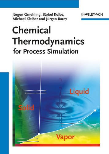 Chemical Thermodynamics: for Process Simulation Format: Hardcover: Jurgen Gmehling (Carl