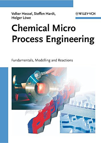 Chemical Micro Process Engineering (Hardback): V. Hessel, Steffen Hardt, Gunther Kolb,