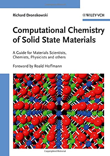 9783527314102: Computational Chemistry of Solid State Materials: A Guide for Materials Scientists, Chemists, Physicists and others: A Guide for Material Scientists, Chemists, Physicists and Others