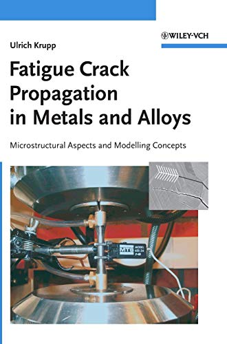 9783527315376: Fatigue Crack Propagation in Metals and Alloys: Microstructural Aspects and Modelling Concepts