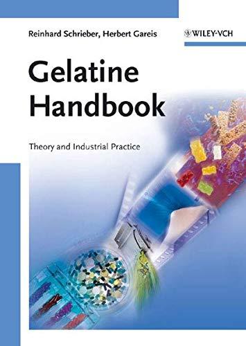 Gelatine Handbook: Theory and Industrial Practice: Schrieber, Reinhard, Gareis,